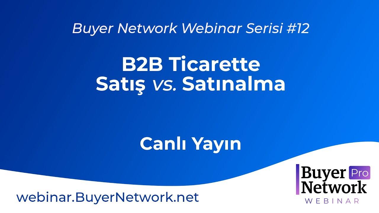 B2B Sektör Buluşmaları #12 - B2B Ticarette Satış vs. Satınalma